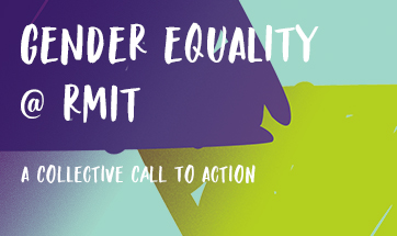 Gender Equality at RMIT - A collective call to action